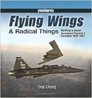 Imagen de Flying Wings & Radical Things Northrop's Secret Aerospace Projects & Concepts 1939-1944