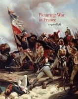 Imagen de Picturing War in France 1792-1856