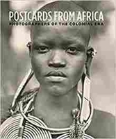 Imagen de Postcards from Africa: Photographers of the Colonial Era