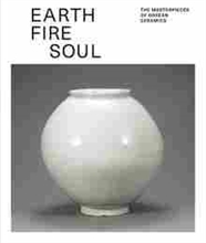 Imagen de Earth, Fire, Soul. The Masterpieces of Korean ceramics