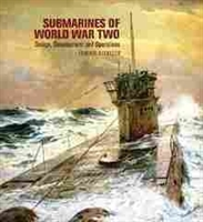 Imagen de Submarines of World War Two. Desing, Development and Operations