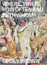 Imagen de Cecily Brown: Where, When, How Often and with Whom
