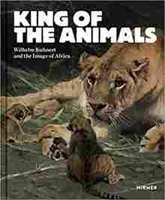 Imagen de King of the Animals: Wilhelm Kuhnert and the Image of Africa