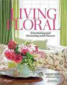 Imagen de Living Floral: Entertaining and Decorating with Flowers