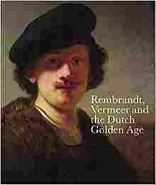 Imagen de Rembrandt, Vermeer and the Dutch Golden Age