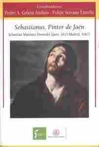"Imagen de Sebastianus. Pintor de Jaén ""Sebastián Martínez DomeDel (Jaén, 1615-Madrid, 1667)"""