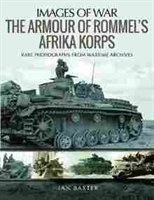 Imagen de Images of war: The armour of Rommel's Afrika Korps. Rare photographs from wartime archives