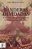 Imagen de Banderas olvidadas. El ejército español en las guerras de Emancipación de América
