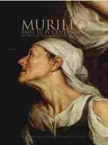Imagen de Murillo ante su IV centenario. Prespectivas historiográficas y culturales