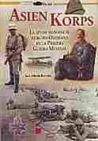 Imagen de Asien Korps. La ayuda alemana al ejército otomano en la Primera Guerra Mundial
