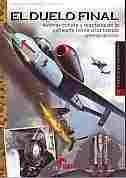 Imagen de El duelo final. Aviones cohete y reactores de la Luftwaffe frente a las fuerzas aliadas