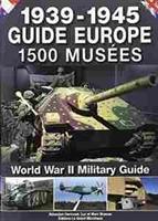 Imagen de Guide Europe 1500 musées 1939-1945