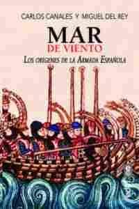 Imagen de Mar de viento. Los orígenes de la armada española