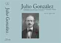 Imagen de Julio González. Catálogo general razonado de las pinturas, esculturas y dibujos Vol. IV - 1925-1933