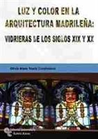Imagen de Luz y color en la arquitectura madrileña: vidrieras de los siglos XIX y XX