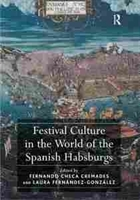 Imagen de Festival Culture in the World of the Spanish Habsburgs