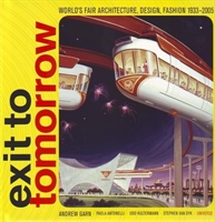 "Imagen de Exit to tomorrow ""World s fair architecture, desing, fashion 1933-2005"""