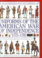 Imagen de An illustrated encyclopedia of Uniforms of the American War of Independence 1775-1783