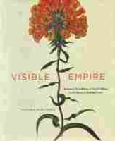 Imagen de Visible Empire. Botanical expeditions & visual culture in the Hispanic Enlightenment
