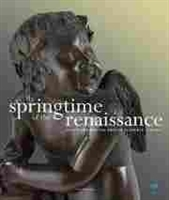 Imagen de The springtime of the Renaissance. Sculpture and the arts in Florence 1400-60