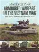 "Imagen de Images of War. Armoured warfare in the Vietnam War ""Rare photographs from wartime archives"""