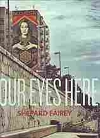 Imagen de Shepard Fairey. Your eyes here