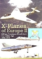 Imagen de X-Planes of Europe II. Military prototype Aircraft from the Golden Age 1945-1974