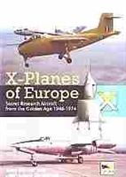 Imagen de X-Planes of Europe. Secret research Aircraft from the Golden Age 1946-1974