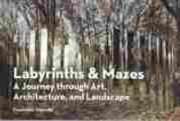 Imagen de Labyrinths & Mazes. A journey through art, architecture, and landscape