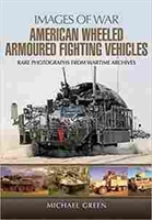 "Imagen de American Wheeled armoured fighting vehicles ""Rare photographs from wartime archives"""