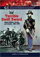 "Imagen de Terrible Swift Sword ""Union Artillery, Gavalry and Infantry, 1861-1865"""