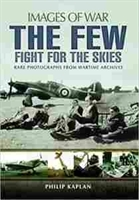 "Imagen de The Few: Fight for the Skies: Images of War ""Rare photographs from wartime archives"""