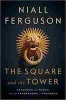 Imagen de The Square and the Tower: Networks and Power, from the Freemasons to Facebook