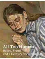 Imagen de All too human. Bacon, Freud an a century of painting life