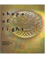 Imagen de Shape of Light. 100 years of Photography and Abstract Art