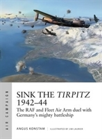 Imagen de Sink The Tirpitz 1942-44. The RAF and Fleet Air Arm duel with Germany's mighty battleship