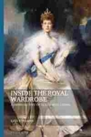 Imagen de Inside the Royal Wardrobe. A dress History of Queen Alexandra