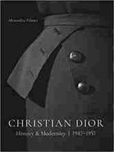 Imagen de Christian Dior: History and Modernity, 1947-1957