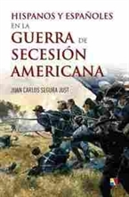 Imagen de Hispanos y españoles en la Guerra de Secesión Americana
