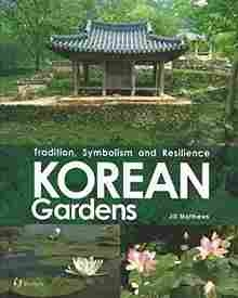 Imagen de Korean Gardens: Tradition, Symbolism and Resilience