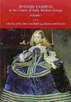 Imagen de Spanish fashion at courts of early modern Europe. II Volúmenes