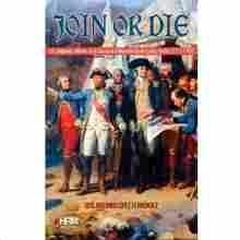 Imagen de Join or die: La guerra de independencia de los Estados Unidos, 1775-1783