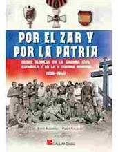 Imagen de Por el Zar y por la patria. Rusos blancos en la Guerra Civil Española y en la Segunga Guerra Mundial