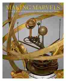 Imagen de Making Marvels: Science and Splendor at the Courts of Europe