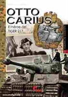 Imagen de Imágenes de Guerra Nº035 Otto Carius el héroe del Tiger 217