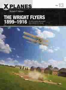 Imagen de The Wright Flyers 1899-1916. The kites, gliders, and aircraft that launched the  Air Age