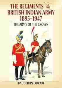 Imagen de The Regiments of the British Indian Army 1895-1947. The Army of the Crown