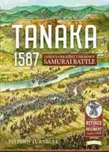 "Imagen de Tanaka 1587. ""Japan's Greatest unknown samurai battle"""