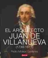 Imagen de El arquitecto Juan de Villanueva (1739-1811)