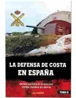 Imagen de La defensa de costa en España. Historia ilustrada de la artillería costera española del siglo XX. Tomo II